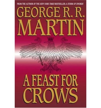 A Feast for Crows: Martin, George R.