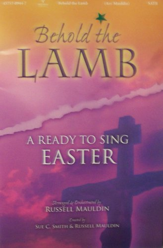 9785559326030: Behold the Lamb: A Ready to Sing Easter