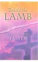 9785559327068: Behold the Lamb: A Ready to Sing Easter [With CD]