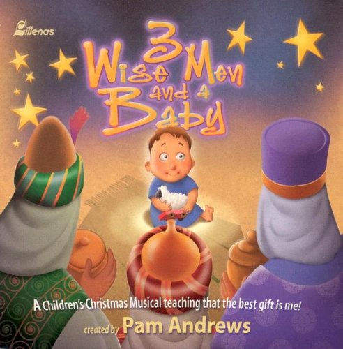 9785559533377: 3 Wise Men and a Baby: A Children's Christmas Musical Teaching That the Best Giftis Me!