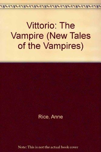 9785559609126: Vittorio: The Vampire (New Tales of the Vampires)