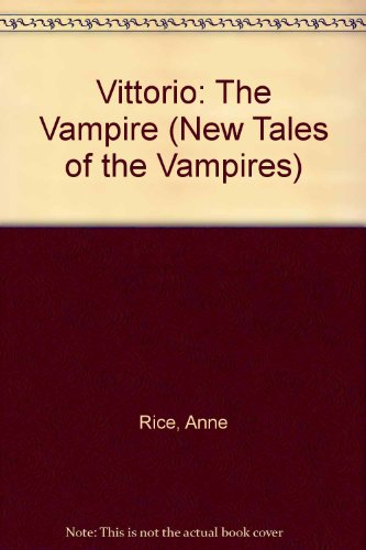 9785559609126: Vittorio: The Vampire (New Tales of the Vampires)