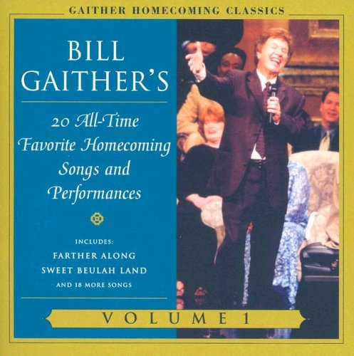 9785559832388: Gaither Homecoming Classics, Volume 1: 20 All-Time Favorite Homecoming Songs and Performances