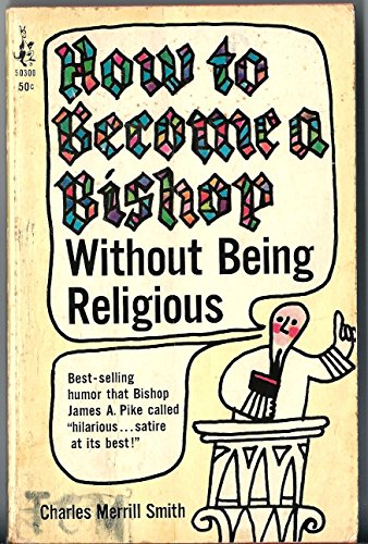 How to Become a Bishop Without Being Religious: Smith, Charles M.