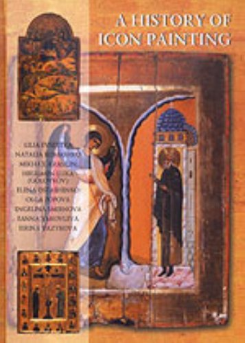 A History of Icon Painting : Sources, Traditions, Present Day: Lilia Evseyeva et al.; Kate Cook, ...