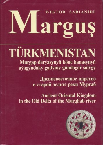 9785727001004: Margus : Turkmenistan (Ancient Oriental Kingdom in the Old Delta of the Murghab River)