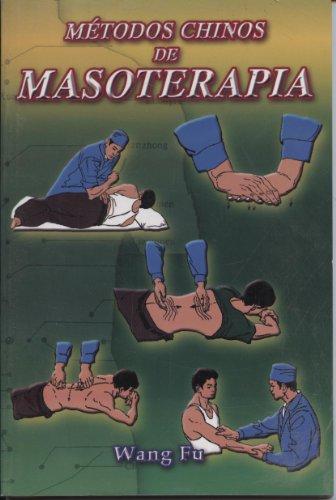 9785728645207: Metodos Chinos de Masoterapia (Spanish Edition)