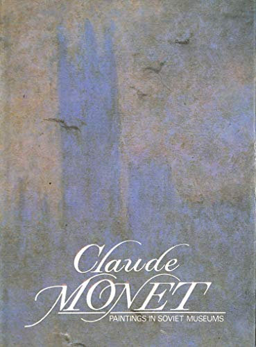 9785730000636: Claude Monet: Paintings in Soviet Museums
