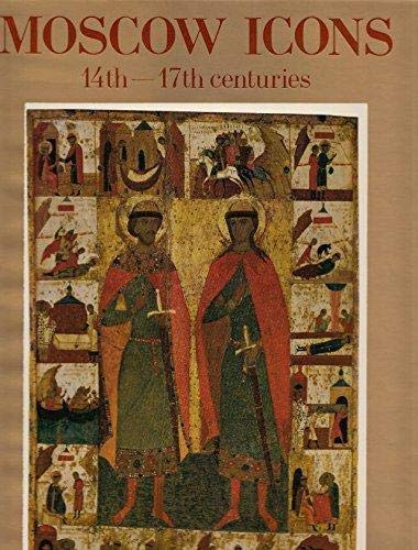 Moscow Icons 14th- 17th centuries.