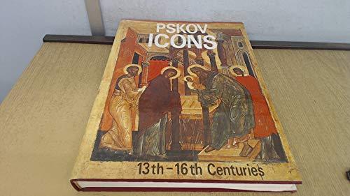 Pskov Icons: 13th-16th Centuries: Alpatov, Mikhail: Irina Rodnikova & Vera Laurina