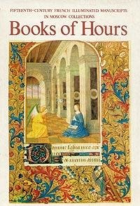 9785730002272: Books of Hours: Fifteenth-Century French Illuminated Manuscripts in Moscow Collections