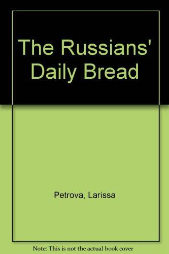 The Russian's Daily Bread: Petrova, Larissa