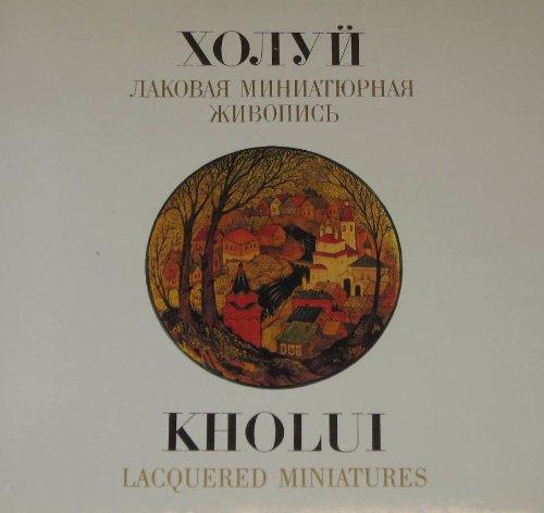Kholui Lacquered Miniatures: Soloviova, L. N.