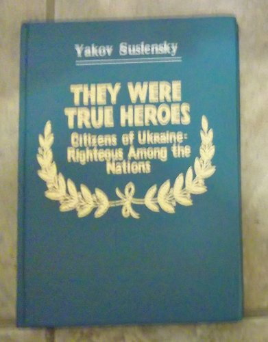 9785770767780: They were true heroes: About the participation of Ukrainian citizens in the rescuing of Jews from Nazi genocide