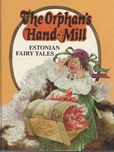 9785797904885: The orphan's hand-mill: Estonian fairy tales