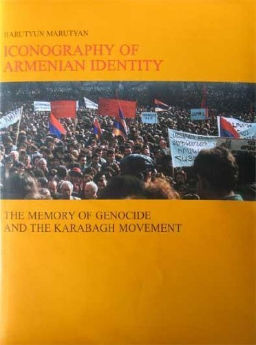 9785808007925: Iconography of Armenian Identity: The Memory of Genocide and the Karabagh Movement (Volume 1)