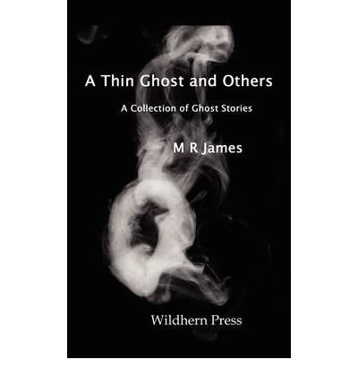 9785811229840: [ A THIN GHOST AND OTHERS. 5 STORIES OF THE SUPERNATURAL. ] By James, M R ( Author) 2008 [ Paperback ]