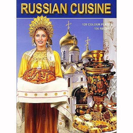 Russian Cuisine - 130 Recipies: Lydia Liakhovskaya