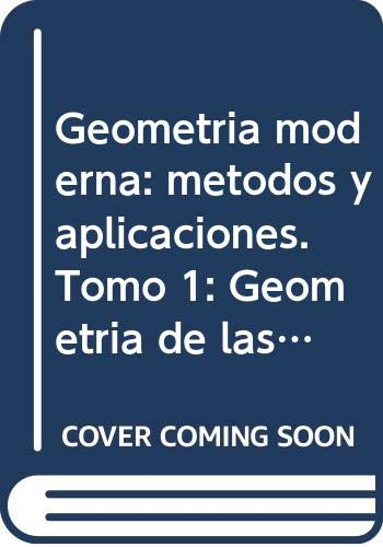 9785836000431: Geometría moderna: métodos y aplicaciones. Tomo 1: Geometría de las superficies, de los grupos de transformaciones y de los campos
