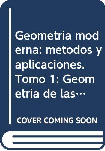 Geometrà a moderna: mà todos y aplicaciones. Tomo 1: Geometrà a de las ...