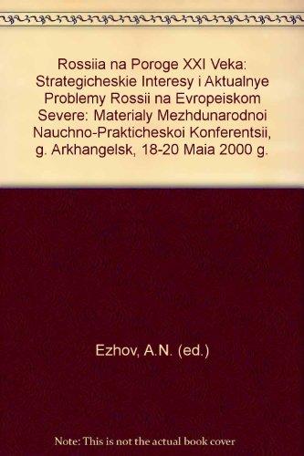 Rossiia na Poroge XXI Veka: Strategicheskie Interesy: Ezhov, A.N. (ed.)