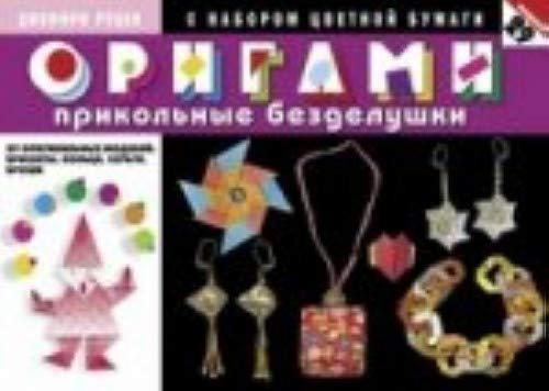 9785847506434: Origami. Prikolnye bezdelushki. 29 originalnyh modeley. Braslety, koltsa, sergi, broshi