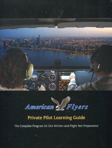 9785849516516: American Flyers Private Pilot Learning Guide: The Complete Program for FAA Written and Flight Test Preparation