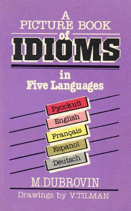 Picture Book of Idioms In Five Languages: Dubrovin, M