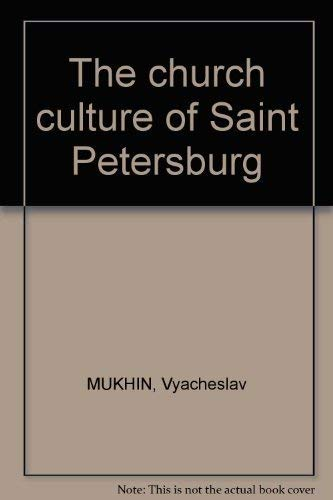 The Church Culture of Saint Petersburg