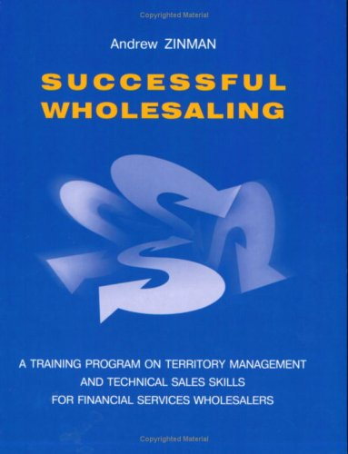 9785860381209: Successful Wholesaling: A Training Program On Territory Management And Technical Sales Skills For Financial Services Wholesalers