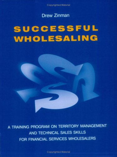 9785860381551: Successful Wholesaling: A Training Program On Territory Management And Technical Sales Skills For Financial Services Wholesalers