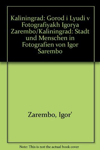 9785863170046: Kaliningrad: Gorod i Lyudi v Fotografiyakh Igorya Zarembo/Kaliningrad: Stadt und Menschen in Fotografien von Igor Sarembo