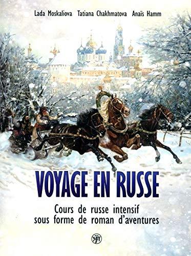 9785865477129: Voyage en russe: Cours de russe intensif sous forme de roman d'aventures / Voyazh po-russki. Intensivnyy kurs russkogo yazyka v vide priklyuchencheskogo romana