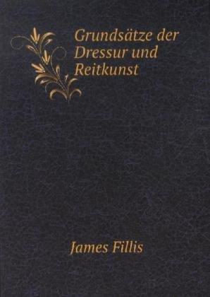 9785872927211: Grunds�tze der Dressur und Reitkunst