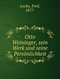 9785873083312: Otto Weininger, sein Werk und seine Persönlichkeit