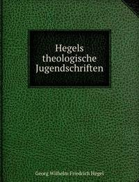 9785873084234: Hegels theologische Jugendschriften