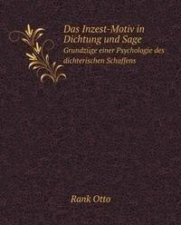 9785873162499: Das Inzest-Motiv in Dichtung und Sage: Grundzüge einer Psychologie des dichterischen Schaffens