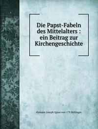 9785873168910: Die Papst-Fabeln Des Mittelalters Ein B