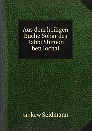 9785873244768: Aus dem heiligen Buche Sohar des Rabbi Shimon ben Jochai