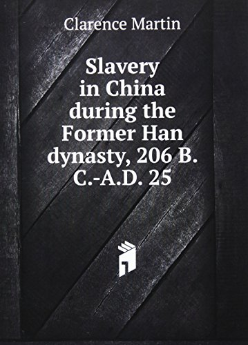 9785873314607: Slavery in China During the Former Han