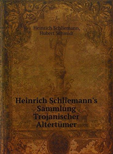 9785873504855: Heinrich Schliemann's Sammlung Trojanischer Altertümer