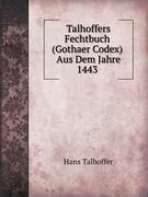 9785874035198: Talhoffers Fechtbuch (Gothaer Codex) Aus Dem Jahre 1443