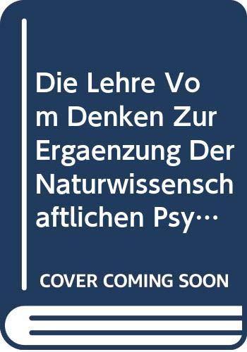 9785874177362: Die Lehre Vom Denken Zur Ergã¤nzung Der