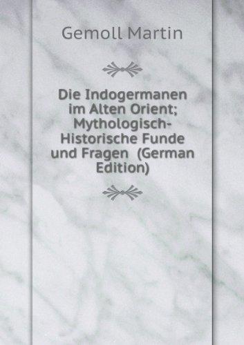 9785874264550: Die Indogermanen Im Alten Orient Mythol