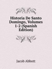 9785874371586: Historia De Santo Domingo Volumes 1-2 S