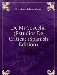 9785874471613: De Mi Cosecha Estudios De Crãtica Span