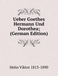 9785874527471: Ueber Goethes Hermann Und Dorothea; (German Edition)