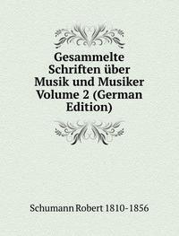 9785874535995: Gesammelte Schriften über Musik und Musiker Volume 2 (German Edition)