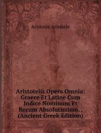 9785874577445: Aristotelis Opera Omnia Graece Et Latin