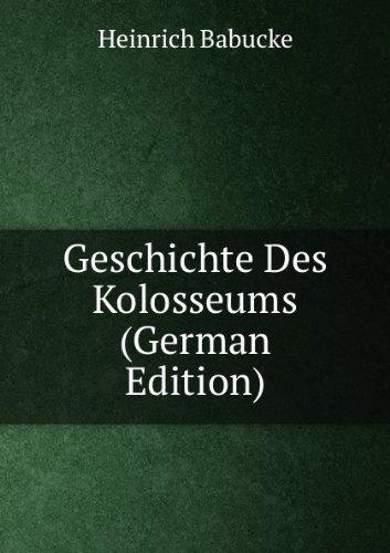 9785874678760: Geschichte Des Kolosseums (German Edition)